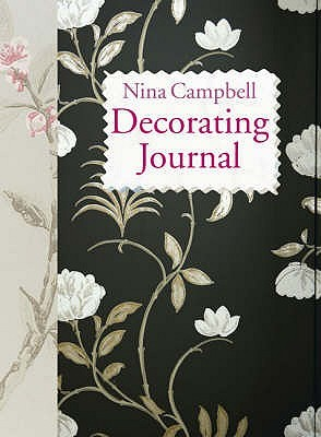 Nina Campbell's Decorating Journal by Nina Campbell