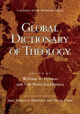 Global Dictionary of Theology by William A. Dyrness
