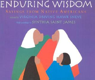 Enduring Wisdom: Sayings from Native Americans