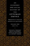 An Economic and Social History of the Ottoman Empire 1600 - 1914