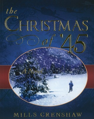 The Christmas of '45 by Mills Crenshaw
