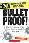Bullet Proof!: The Evidence That Guns Leave Behind (24/7: Science Behind The Scenes: Forensic Files)