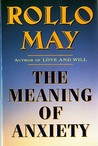 The Meaning of Anxiety by Rollo May