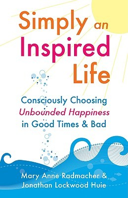 Simply an Inspired Life by Mary Anne Radmacher