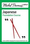Michel Thomas Method: Japanese Foundation Course (Michel Thomas Series)