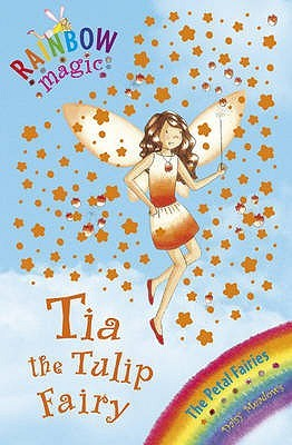 Tia the Tulip Fairy (Petal Fairies, #1) by Daisy Meadows