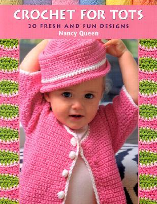 Crochet for Tots by Nancy Queen
