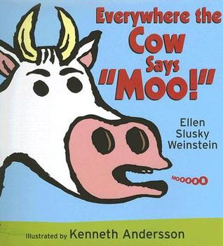 "Everywhere the Cow Says ""Moo!"" by Ellen Slusky Weinstein"