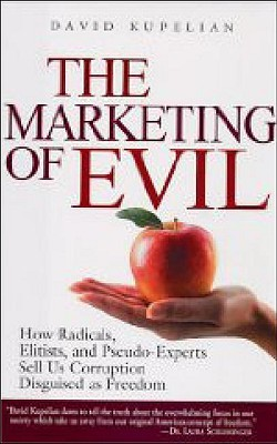 The Marketing of Evil by David Kupelian