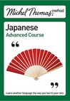 Michel Thomas Method: Japanese Advanced Course (Michel Thomas Series)