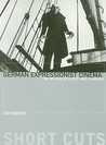 German Expressionist Cinema: The World of Light and Shadow (Short Cuts)