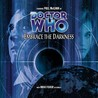 Doctor Who: Embrace the Darkness (Big Finish Audio Drama #31)