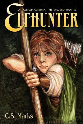 Elfhunter (Tales of Alterra, The World That Is, #1)