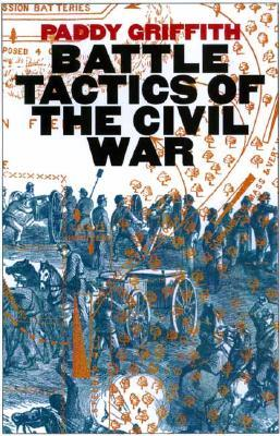 Battle Tactics of the Civil War by Paddy Griffith