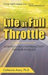 Life at Full Throttle: Attention Deficit/Hyperactivity Disorder in Adults