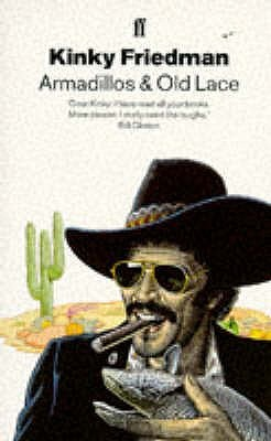Armadillos and Old Lace (Kinky Friedman, #7)
