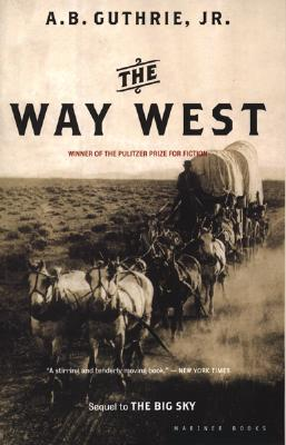 The Way West by A.B. Guthrie Jr.