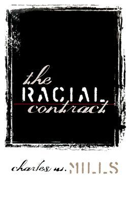 The Racial Contract by Charles W. Mills