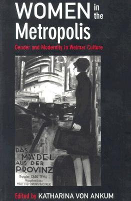 Women in the Metropolis by Ankum Katharina Von