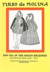 Don Gil of the Green Breeches: Don Gil de Las Calzas Verdes - 1615