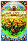 The Golden Wood (The King of the Trees, #3)