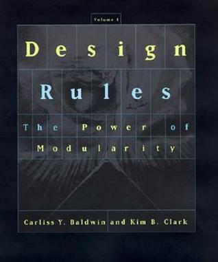 Design Rules by Carliss Y. Baldwin