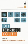 Oh, Terrible Youth by Cristin O'Keefe Aptowicz