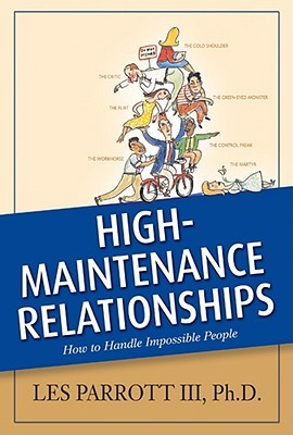 High-Maintenance Relationships by Les Parrott III