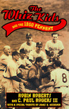 The Whiz Kids And the 1950 Pennant