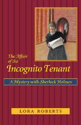 The Affair of the Incognito Tenant: A Mystery with Sherlock Holmes