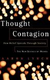 Thought Contagion: When Ideas ACT Like Viruses (The Kluwer International Series in Engineering & Computer Science)