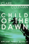 Child of the Dawn (Ancient Tahiti Book Three)