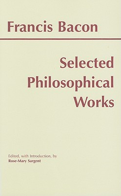 Selected Philosophical Works (Bacon) by Francis Bacon