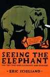 Seeing The Elephant: The Ties That Bind Elephants And Humans