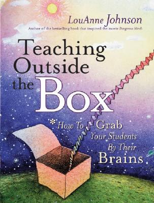 Teaching Outside the Box by LouAnne Johnson