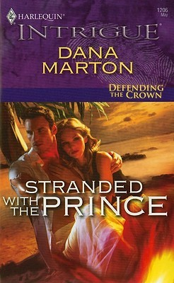 Stranded With The Prince by Dana Marton