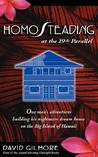 Homosteading at the 19th Parallel: One Man's Adventures Building His Nightmare Dream House on the Big Island of Hawaii