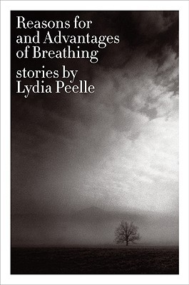 Reasons for and Advantages of Breathing by Lydia Peelle