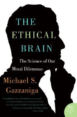 The Ethical Brain by Michael S. Gazzaniga
