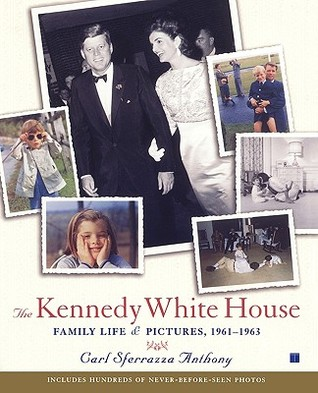 The Kennedy White House by Carl Sferrazza Anthony