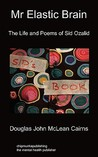 MR Elastic Brain: The Life and Poems of Sid Ozalid