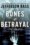 Bones of Betrayal (Body Farm, #4)