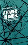 A Tower in Babel: A History of Broadcasting in the United States to 1933