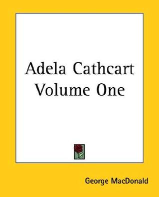 Adela Cathcart, Vol 1