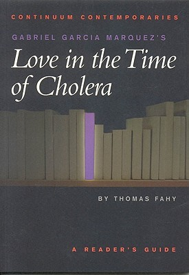 Gabriel Garcia Marquez's Love in the Time of Cholera by Thomas Fahy