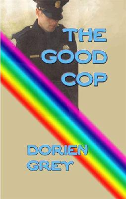 The Good Cop by Dorien Grey