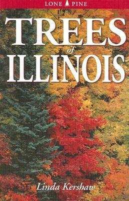 Trees of Illinois by Linda Kershaw