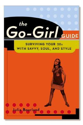 The Go-Girl Guide by Julia Bourland