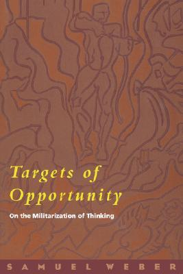 Targets of Opportunity by Samuel Weber