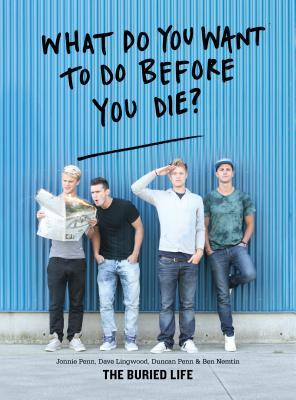 What Do You Want to Do Before You Die? by Ben Nemtin